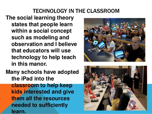 NEXT GENERATION OF STUDENTS In the next 10 years I believe that there will no longer be text books in the classroom, and m...
