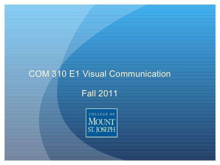 COM 310 E1 Visual Communication Fall 2011