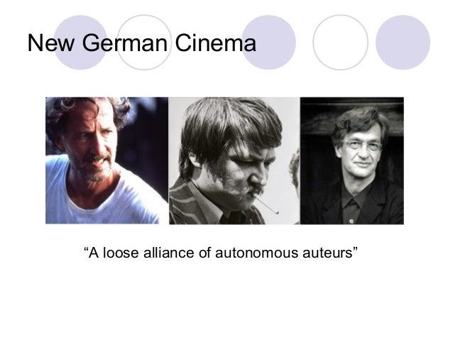 "New German Cinema ""A loose alliance of autonomous auteurs"""