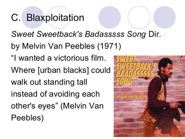 "C. Blaxploitation Sweet Sweetback's Badasssss Song Dir. by Melvin Van Peebles (1971) ""I wanted a victorious film. Where [u..."
