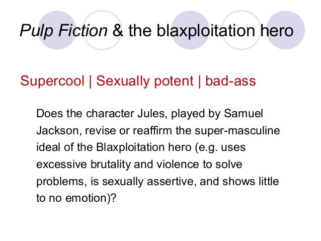 Pulp Fiction & the blaxploitation hero Supercool | Sexually potent | bad-ass Does the character Jules, played by Samuel Ja...