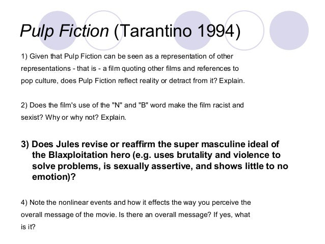 Pulp Fiction (Tarantino 1994) 1) Given that Pulp Fiction can be seen as a representation of other representations - that i...