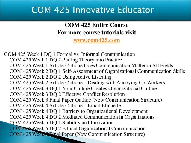 com 425 communication in organizations Undergraduate courses  structure and function of communication within organizations:  comm 425 negotiation and conflict management.
