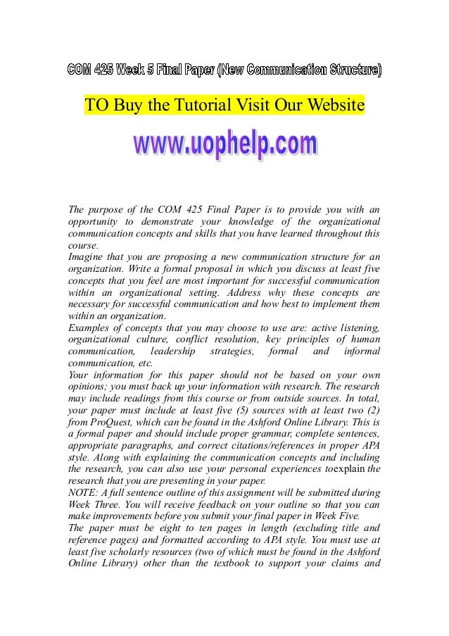 TO Buy the Tutorial Visit Our Website The purpose of the COM 425 Final Paper is to provide you with an opportunity to demo...