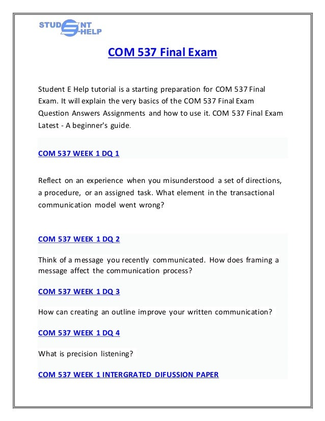 com 537 final exam Com 537 individual assignment, course, discussion questions ( dq ), learning team assignment, connect problems, assessments, quiz, knowledge check, weekly assessment.