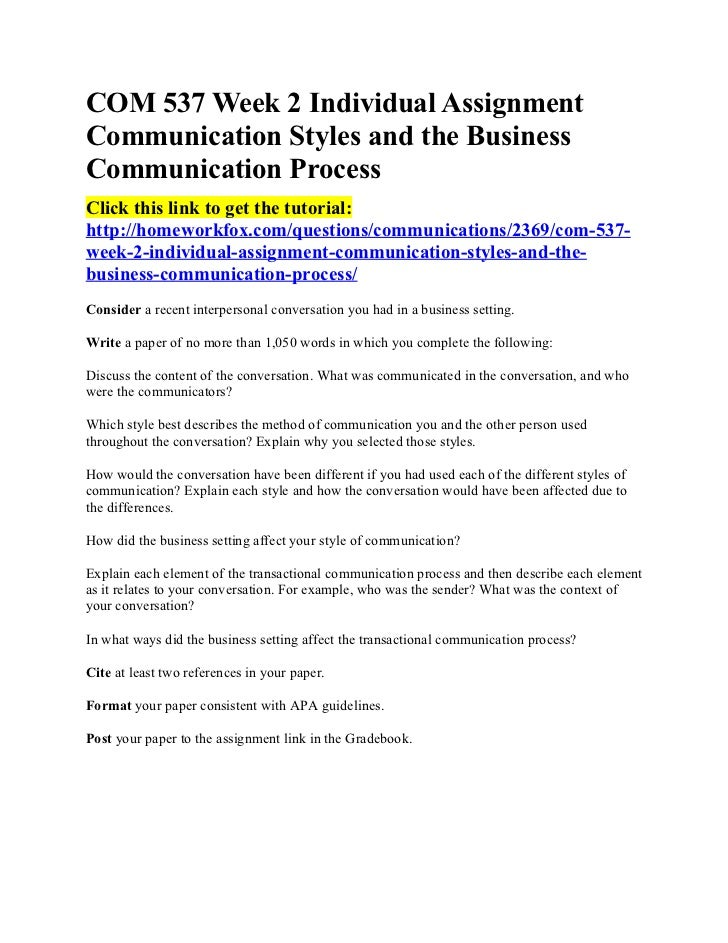 COM 537 Week 2 Individual AssignmentCommunication Styles and the BusinessCommunication ProcessClick this link to get the t...