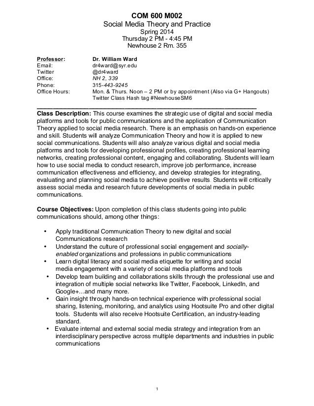 COM 600 M002 Social Media Theory and Practice Spring 2014 Thursday 2 PM - 4:45 PM Newhouse 2 Rm. 355 Professor: Email: Twi...