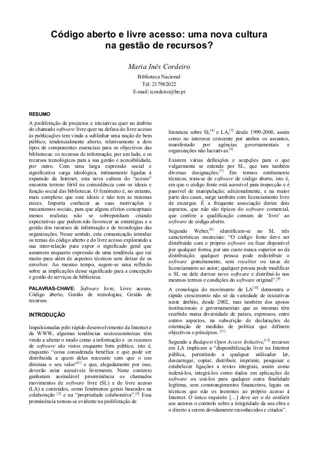 Código aberto e livre acesso: uma nova cultura na gestão de recursos? Maria Inês Cordeiro Biblioteca Nacional Tel: 2179820...
