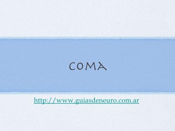 Coma http://www.guiasdeneuro.com.ar
