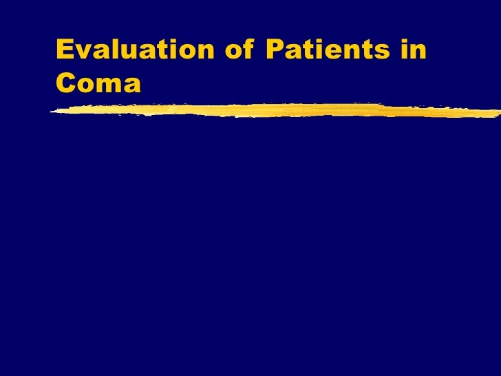 Evaluation of Patients in Coma