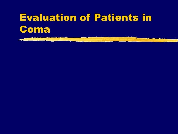 Evaluation of Patients inComa