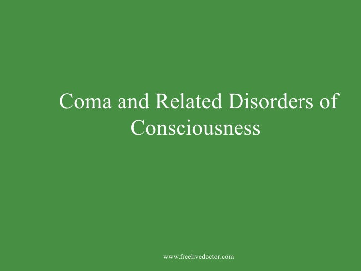 Coma and Related Disorders of Consciousness   www.freelivedoctor.com
