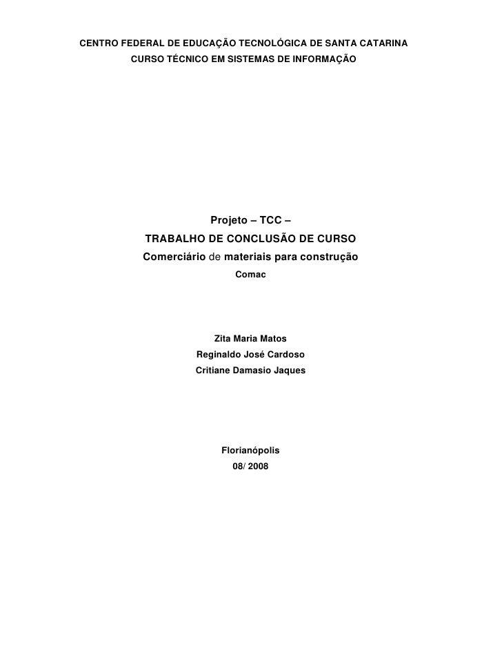 CENTRO FEDERAL DE EDUCAÇÃO TECNOLÓGICA DE SANTA CATARINA        CURSO TÉCNICO EM SISTEMAS DE INFORMAÇÃO                   ...