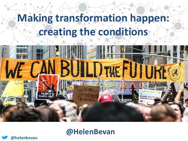 @helenbevan Making transformation happen: creating the conditions @HelenBevan