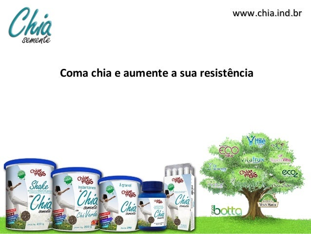 www.chia.ind.brComa chia e aumente a sua resistência