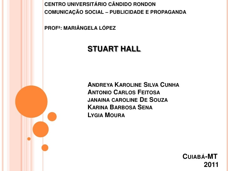 CENTRO UNIVERSITÁRIO CÂNDIDO RONDONCOMUNICAÇÃO SOCIAL – PUBLICIDADE E PROPAGANDAPROFª: MARIÂNGELA LÓPEZ             STUART...