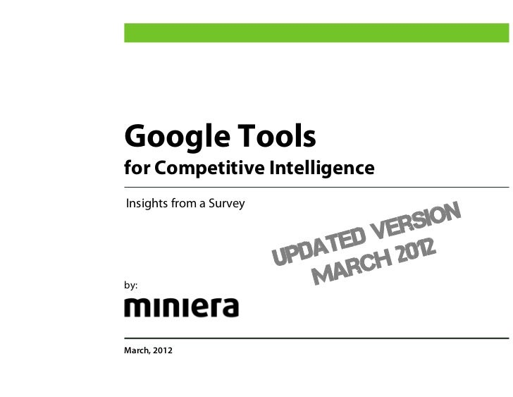Google Toolsfor Competitive IntelligenceInsights from a Survey                                 Ver sion                   ...
