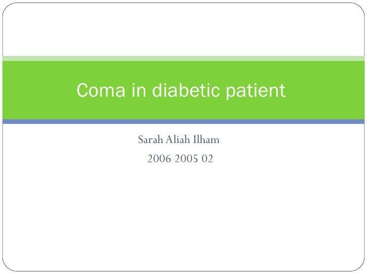 Sarah Aliah Ilham  2006 2005 02 Coma in diabetic patient