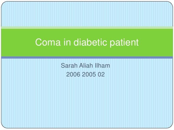 Sarah AliahIlham<br />2006 2005 02<br />Coma in diabetic patient <br />