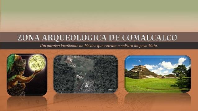 Um paraíso localizado no México que retrata a cultura do povo Maia.