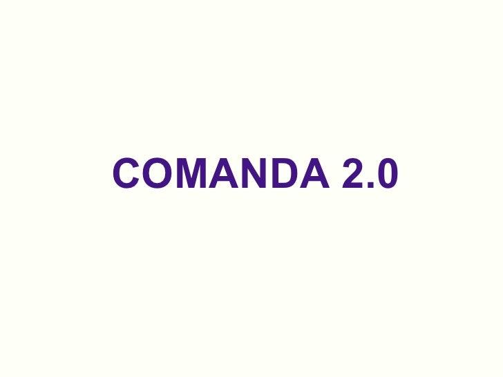 COMANDA 2.0