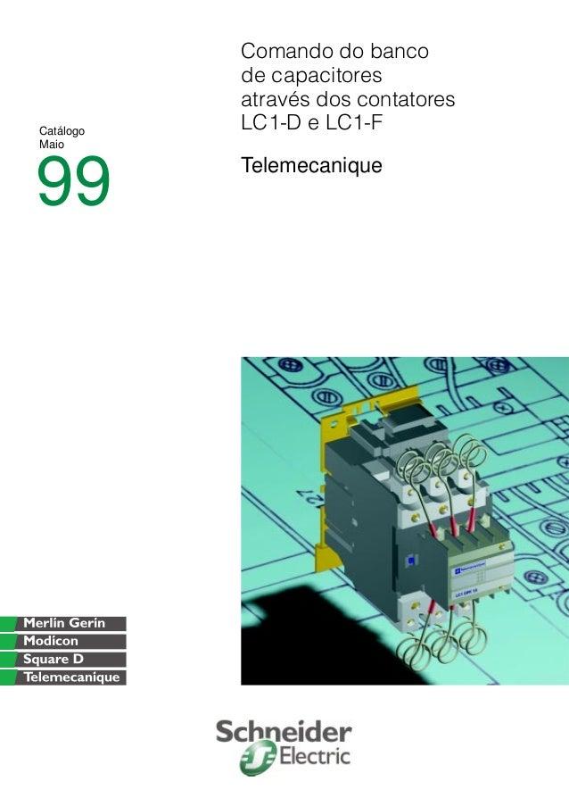 Comando do banco           de capacitores           através dos contatoresCatálogo   LC1-D e LC1-FMaio99         Telemecan...