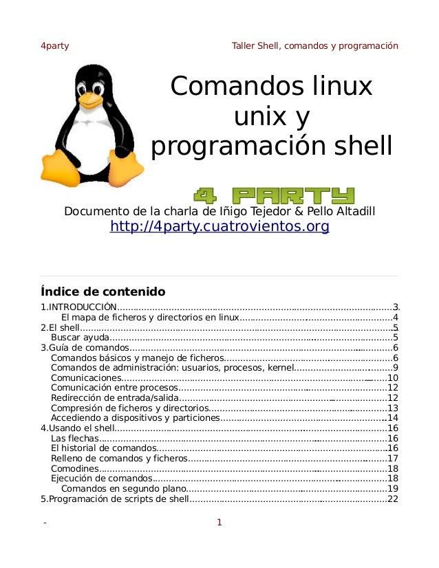 4party  Taller Shell, comandos y programación  Comandos linux unix y programación shell Documento de la charla de Iñigo Te...