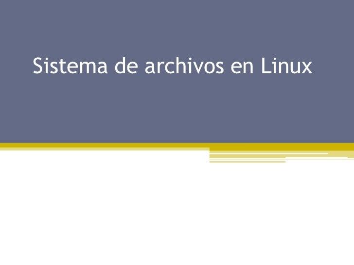 Sistema de archivos en Linux