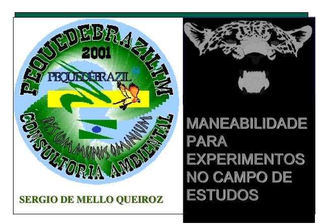 MANEABILIDADE PARA EXPERIMENTOS NO CAMPO DE ESTUDOSSERGIO DE MELLO QUEIROZ