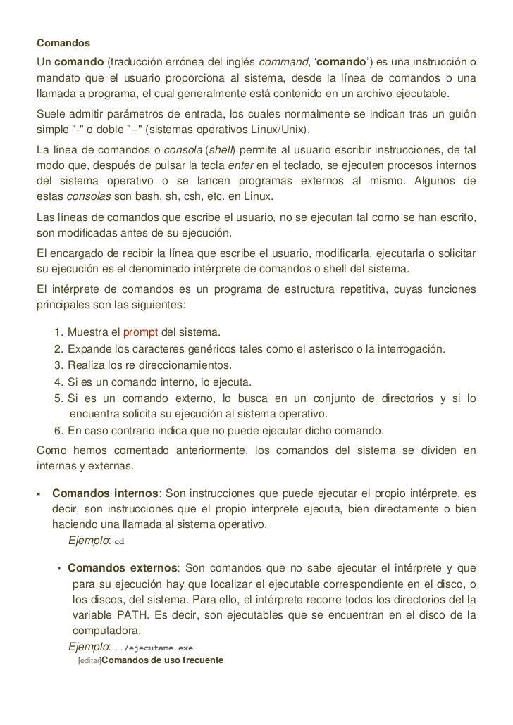 Comandos<br />Uncomando(traducción errónea del ingléscommand, 'comando') es una instrucción o mandato que el usuario pr...