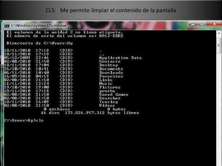 CLS:   Me permite limpiar el contenido de la pantalla<br />
