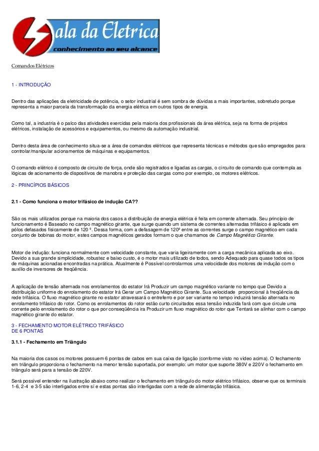 Comandos Elétricos1 - INTRODUÇÃODentro das aplicações da eletricidade de potência, o setor industrial é sem sombra de dúvi...