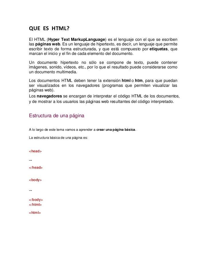 QUE ES HTML?El HTML (Hyper Text MarkupLanguage) es el lenguaje con el que se escribenlas páginas web. Es un lenguaje de hi...