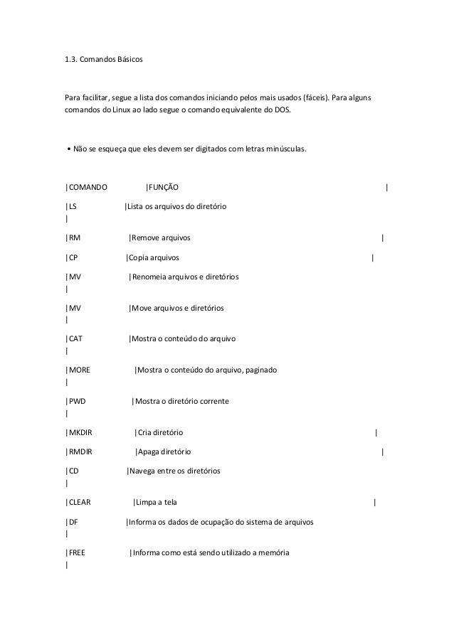 1.3. Comandos BásicosPara facilitar, segue a lista dos comandos iniciando pelos mais usados (fáceis). Para algunscomandos ...