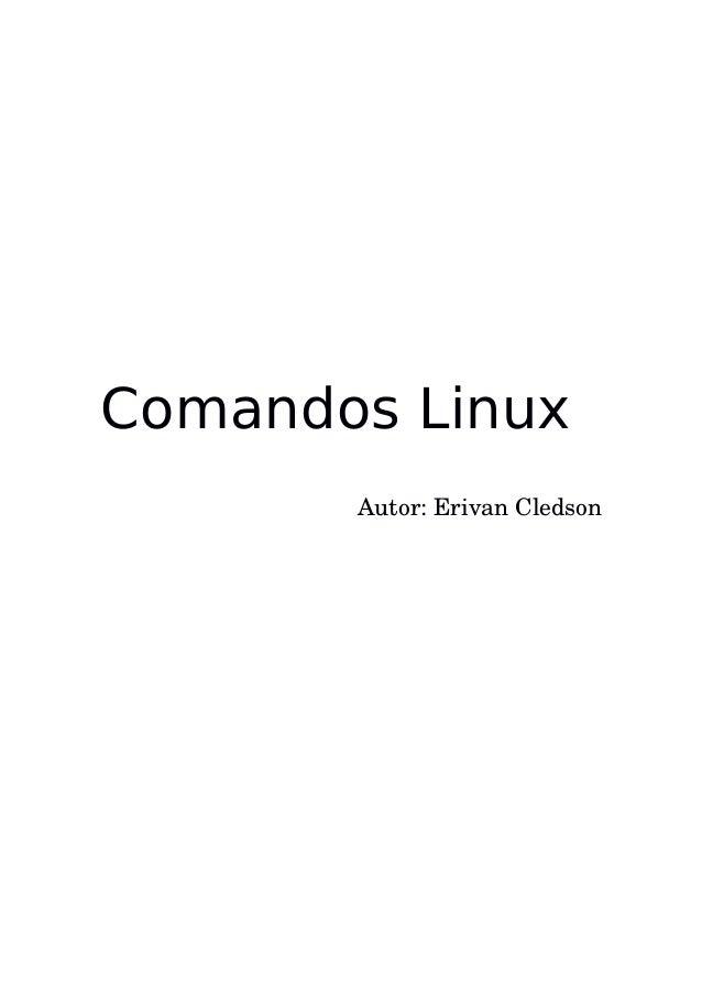 Comandos Linux Autor:ErivanCledson