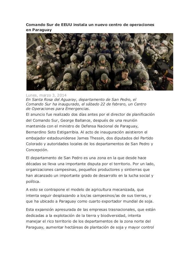 Comando Sur de EEUU instala un nuevo centro de operaciones en Paraguay  Lunes, marzo 3, 2014 En Santa Rosa del Aguaray, de...