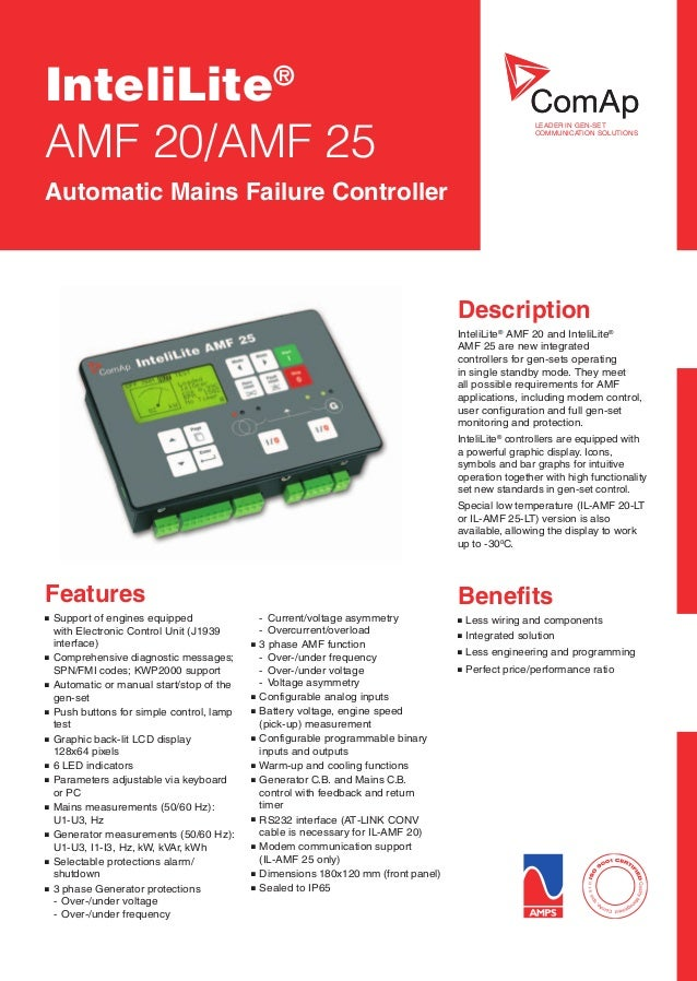 LEADER IN GEN-SET COMMUNICATION SOLUTIONS Description InteliLite® AMF 20 and InteliLite® AMF 25 are new integrated control...
