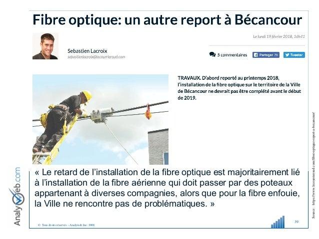 © Tous droits réservés – Analyweb Inc. 2008 39 Source:https://www.lecourriersud.com/fibre-optique-report-a-becancour/ «Le...