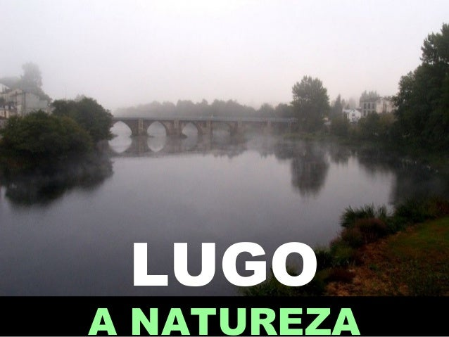 LUGO A NATUREZA