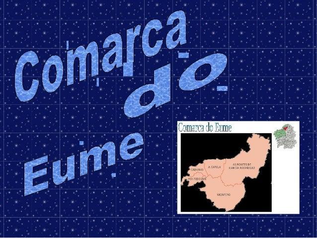 InformaciónInformación ● A comarca do Eume está formada por cincoA comarca do Eume está formada por cinco concellos que so...