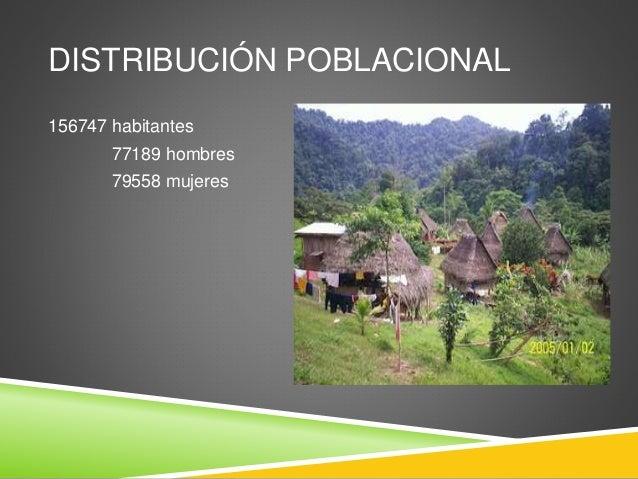 DISTRIBUCIÓN POBLACIONAL 156747 habitantes 77189 hombres 79558 mujeres