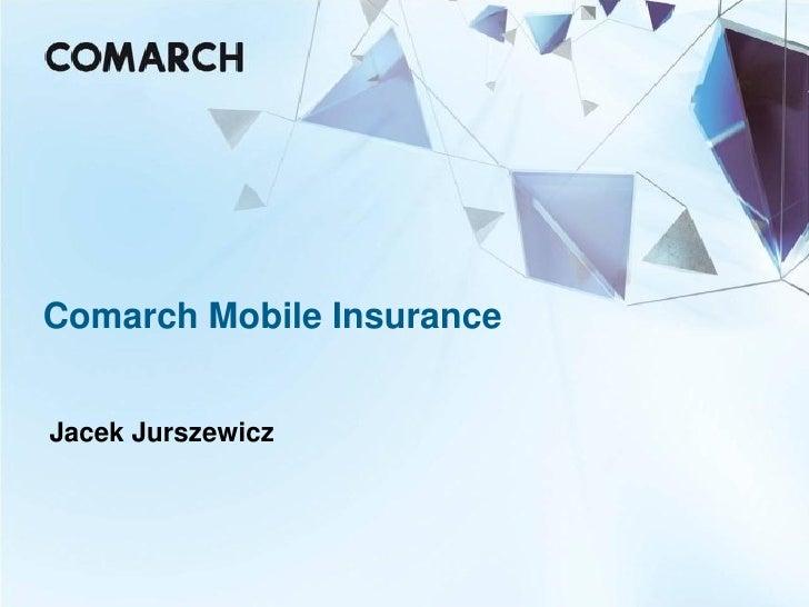 Comarch Mobile Insurance   Jacek Jurszewicz