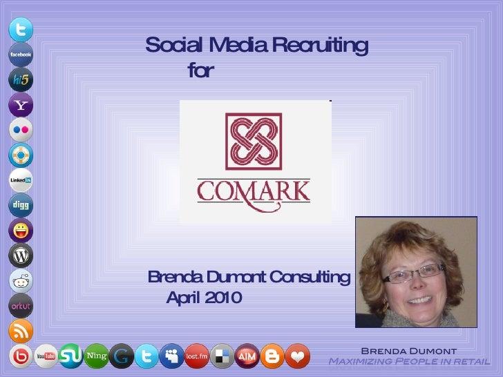 Social Media Recruiting for  <ul><li>Brenda Dumont Consulting April 2010 </li></ul>