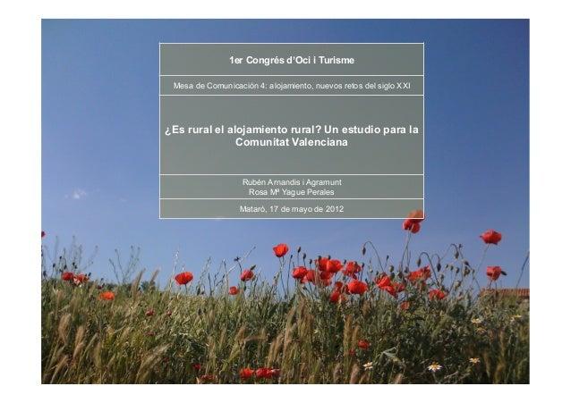 1er Congrés d'Oci i Turisme Mesa de Comunicación 4: alojamiento, nuevos retos del siglo XXI  ¿Es rural el alojamiento rura...