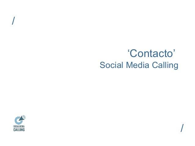 'Contacto'  Social Media Calling  /  /