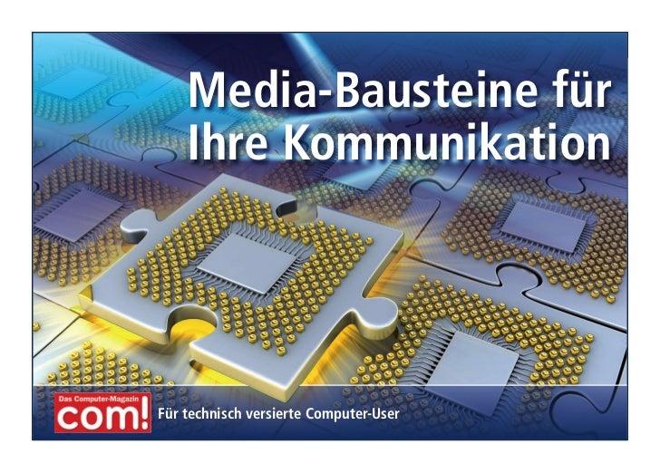 Media-Bausteine für    Ihre KommunikationFür technisch versierte Computer-User