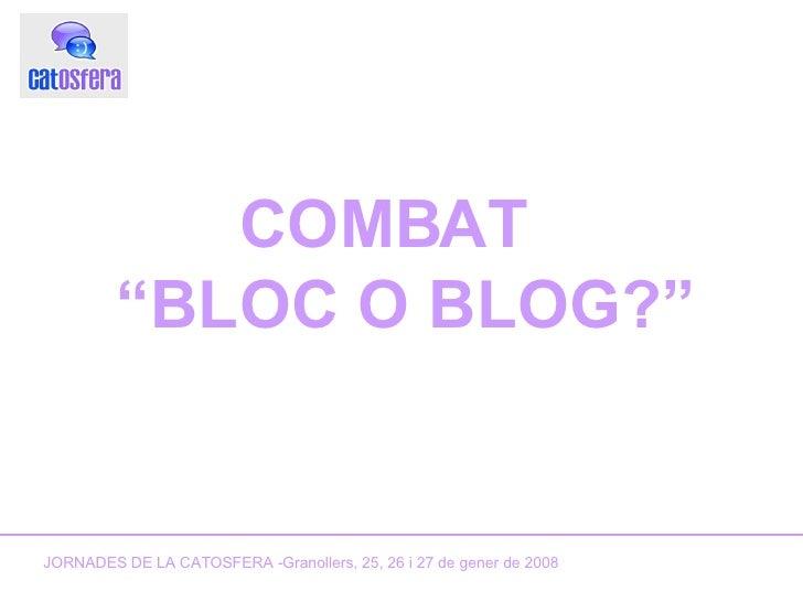 """COMBAT  """"BLOC O BLOG?"""" JORNADES DE LA CATOSFERA -Granollers, 25, 26 i 27 de gener de 2008"""