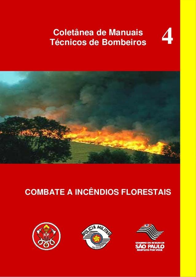 4Coletânea de Manuais Técnicos de Bombeiros COMBATE A INCÊNDIOS FLORESTAIS