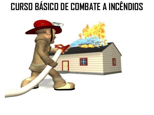 CURSO BÁSICO DE COMBATE A INCÊNDIOS