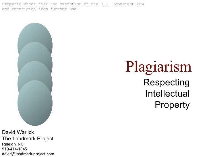 Plagiarism Respecting Intellectual Property Prepared under fair use exemption of the U.S. Copyright Law and restricted fro...